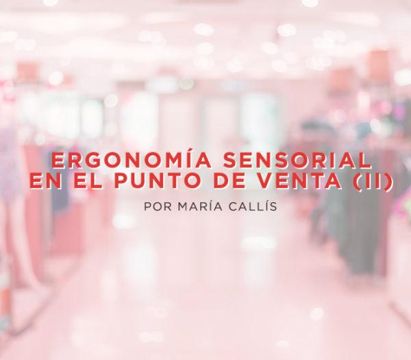 Retail Design Institute Spain Ergonomía sensorial en el punto de venta | Por María Callís