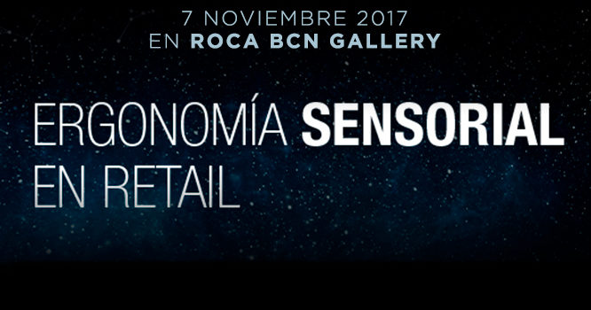 JORNADA RETAIL EN ROCA BARCELONA GALLERY ERGONOMÍA SENSORIAL EN RETAIL